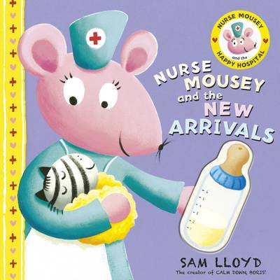 Nurse Mousey and the New Arrival by Sam Lloyd