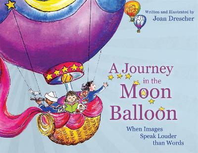 A Journey in the Moon Balloon by Joan Drescher