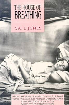 The House of Breathing by Gail Jones