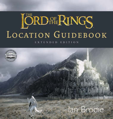 Lord of the Rings Location Guidebook by Ian Brodie