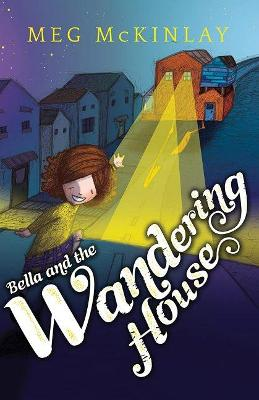 Bella And The Wandering House by McKinlay Meg