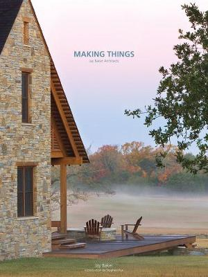 Making Things: Jay Baker Architect by Jay Baker
