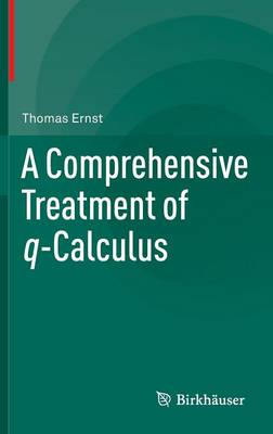 Comprehensive Treatment of q-Calculus by Thomas Ernst