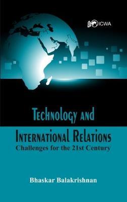 Technology and International Relations by Bhaskar Balakrishnan