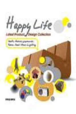 Happy Life: Latest Product Design Collection by Wang Shaoqiang