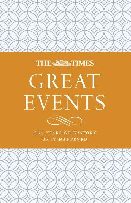 The Times Great Events: 200 Years of History as it Happened by James Owen