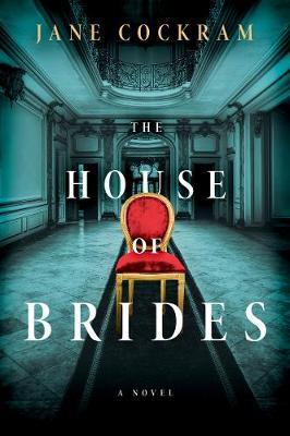 The House of Brides: A Novel by Jane Cockram