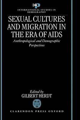 Sexual Cultures and Migration in the Era of AIDS by Gilbert Herdt