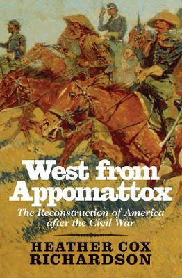 West from Appomattox by Heather Cox Richardson
