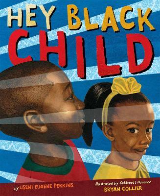 Hey Black Child by Useni Eugene Perkins