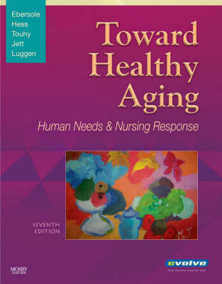 Toward Healthy Aging: Human Needs and Nursing Response by Priscilla Ebersole