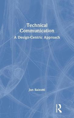 Technical Communication: A Design-Centric Approach book
