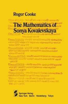 The Mathematics of Sonya Kovalevskaya by R. Cooke