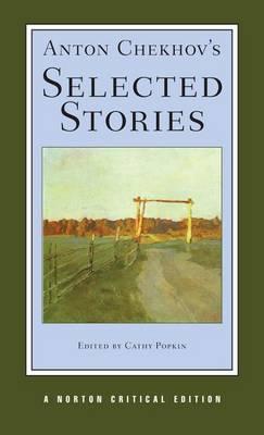Anton Chekhov's Selected Stories by Anton Chekhov