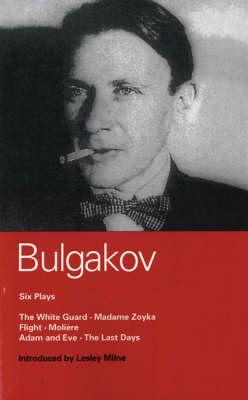 Bulgakov Six Plays by Mikhail Afanasevich Bulgakov