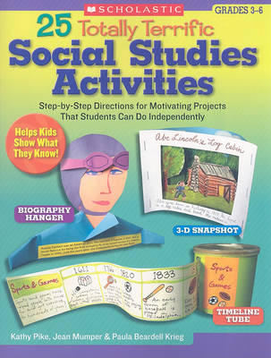 25 Totally Terrific Social Studies Activities by Kathy Pike