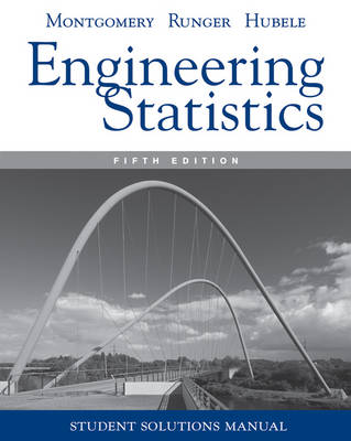 Student Solutions Manual Engineering Statistics, 5e by Douglas C. Montgomery