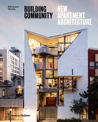 Building Community: New Apartment Architecture by Michael Webb
