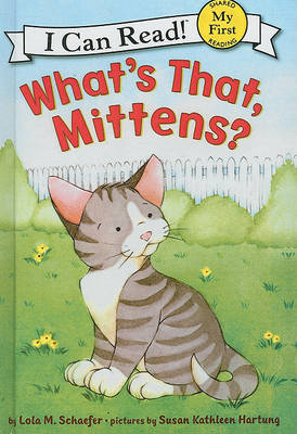 What's That, Mittens? by Lola M Schaefer