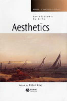 The Blackwell Guide to Aesthetics by Peter Kivy