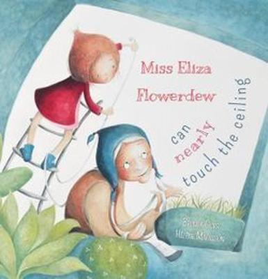 Miss Eliza Flowerdew Can Nearly Touch the Ceiling by Brenda Gurr