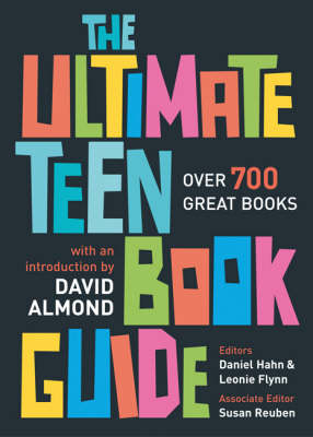 The Ultimate Teen Book Guide: Over 700 Great Books by Daniel Hahn