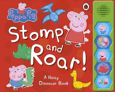 Peppa Pig: Stomp and Roar! by Peppa Pig