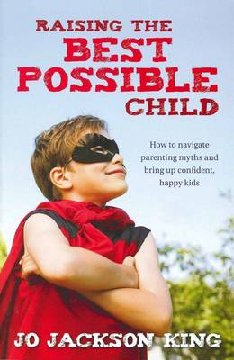 Raising the Best Possible Child book