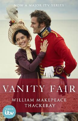 Vanity Fair: Official ITV adaptation tie-in edition by William Makepeace Thackeray
