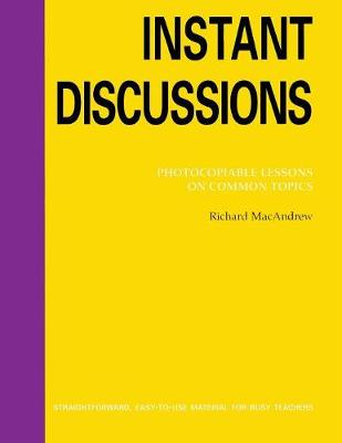 Instant Discussion: Photocopiable Lessons on Common Topics book