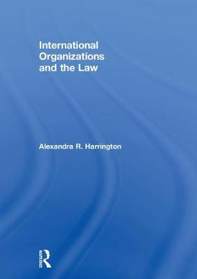 International Organizations and the Law book