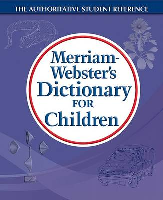 M-W Dictionary for Children by Merriam-Webster