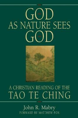 God as Nature Sees God by John R. Mabry
