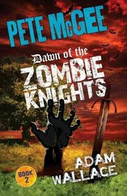 Pete McGee Dawn of the Zombie Knights book