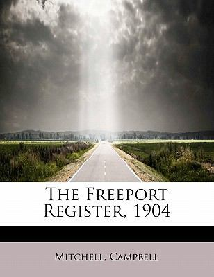 The Freeport Register, 1904 by Adrian Mitchell
