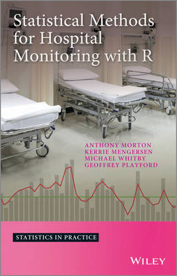 Statistical Methods for Hospital Monitoring with R by Anthony Morton
