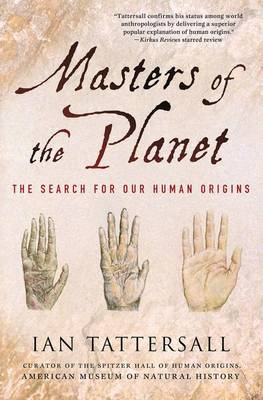 Masters of the Planet by Ian Tattersall