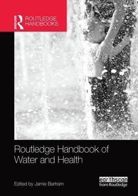 Routledge Handbook of Water and Health by Jamie Bartram