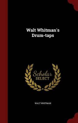 Walt Whitman's Drum-Taps by Walt Whitman