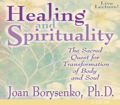 Healing and Spirituality by Joan Z. Borysenko