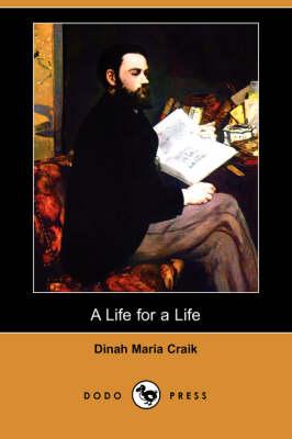 Life for a Life (Dodo Press) by Dinah Maria Mulock Craik