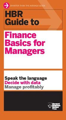 HBR Guide to Finance Basics for Managers (HBR Guide Series) by Harvard Business Review