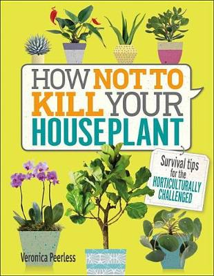 How Not to Kill Your Houseplant book