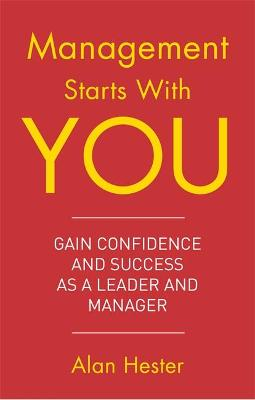 Management Starts With You by Alan Hester