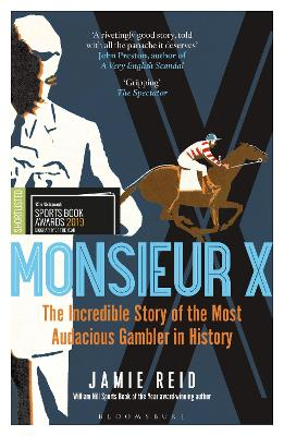 Monsieur X: The incredible story of the most audacious gambler in history book
