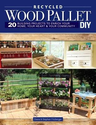 Wood Pallet DIY Projects by Steve Fitzberger