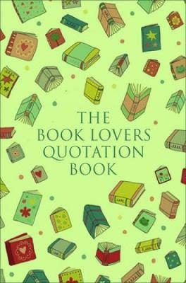 Book Lover's Treasury Of Quotations by Jo Brielyn