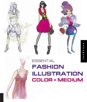 Essential Fashion Illustration: Color and Medium book
