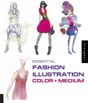 Essential Fashion Illustration: Color and Medium book