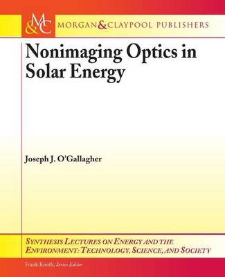 Nonimaging Optics in Solar Energy by Joseph J. O'Gallagher
